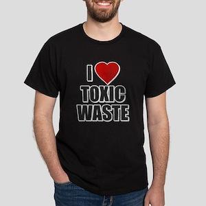I Love [Heart] Toxic Waste Dark T-Shirt